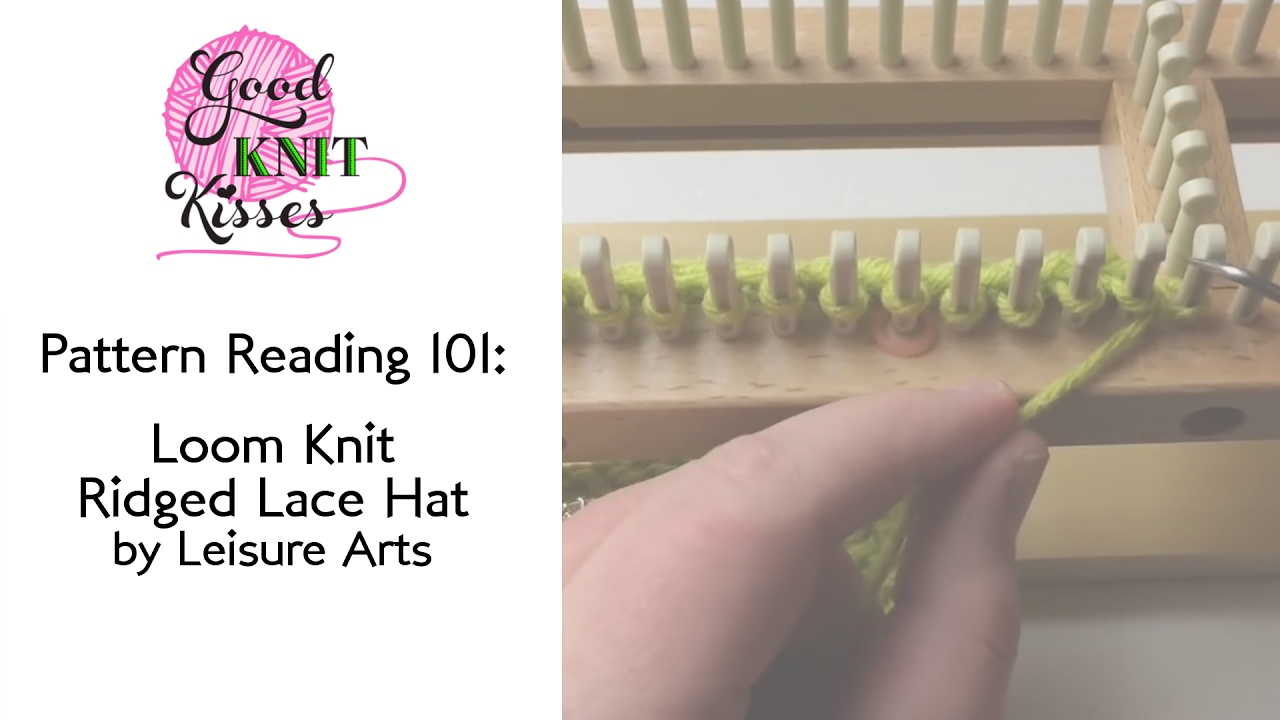 Pattern Reading 101 Loom Knit Ridged Lace Hat by Leisure Arts - YouTube
