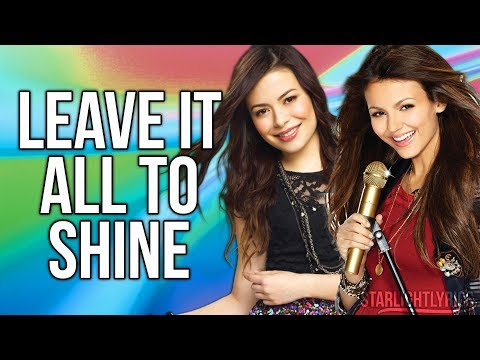 Victorious & iCarly - Leave it All to Shine (Lyric Video) HD