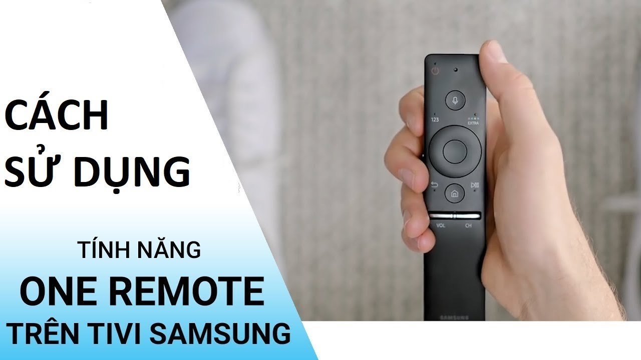 Cách kết nối Điều khiển One Remote với Smart Tivi Samsung