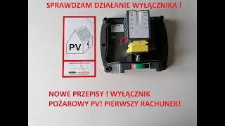 Fotowoltaika wyłącznik pożarowy ,nowe przepisy,pierwszy rachunek