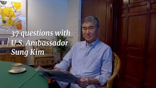 37 Questions with U.S. Ambassador Sung Kim