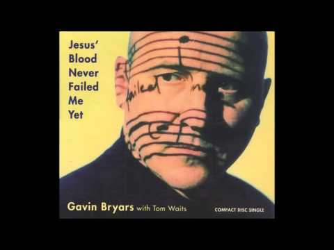 Gavin Bryars Feat. Tom Waits - Jesus Blood Never Failed Me Yet (Long version)
