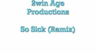 So Sick (Remix): 2win Age Productions