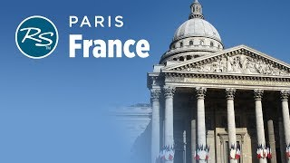 Paris, France: The Panthéon and the Paris Catacombs - Rick Steves' Europe Travel Guide - Travel Bite
