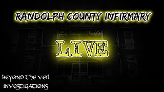 LIVE INVESTIGATION of Randolph County Infirmary - Voices and Shadows From the Other Side
