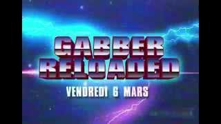 TEASER GABBER RELOADED - 6 MARS 2015 - PARIS - LA MACHINE DU MOULIN ROUGE