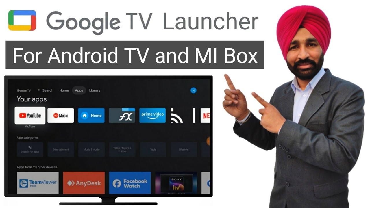 Google TV Launcher for Android TV | Google TV Launcher for MI Box 4K