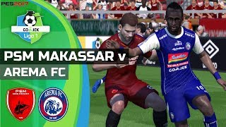 PSM vs AREMA FC - Gojek Liga 1 | PES 2017 PC Gameplay 720p60