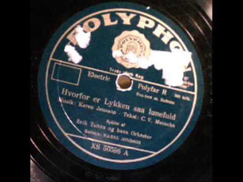 Hvorfor er Lykken saa lunefuld. Erik Tuxens Orkester. Vocal: Karen Jønsson. Denmark 1936