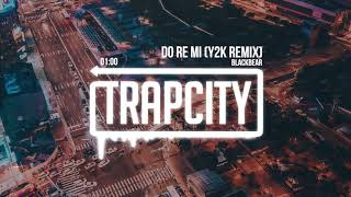 blackbear - do re mi (Y2K remix)