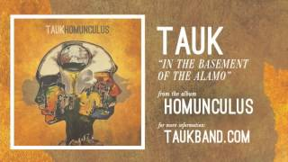 TAUK - In The Basement OF The Alamo (Official Audio)