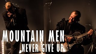 Mountain Men - Never Give Up - Live (La Belle Électrique)