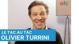 Le Tac au Tac d'Olivier Turrini