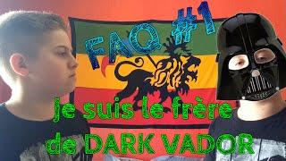 MICHOU - JE SUIS LE FRÈRE DE DARK VADOR - FAQ 500 ABONNÉS #1