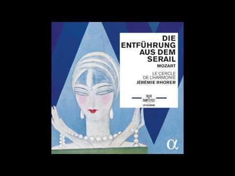 MOZART // Die Entführung aus dem Serai ; K.384 : ouverture - J. Rhorer & Le Cercle de l'Harmonie
