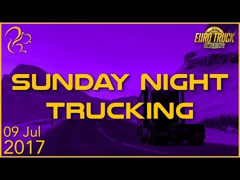 Sunday Night Trucking | 9th July 2017 | SquirrelPlus