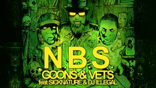 N.B.S. - GOONS & VETS feat SICKNATURE, DJ ILLEGAL (PRODUCED BY AZA/SCARCITYBP)