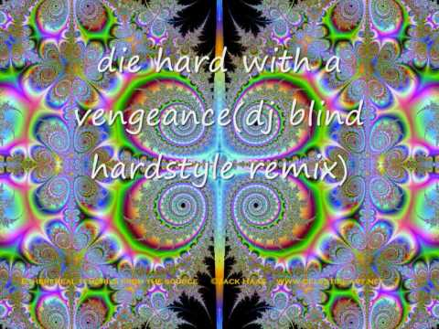 Die hard with a vengeance(dj blind hardstyle remix)