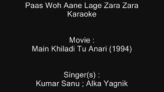 Paas Woh Aane Lage Zara Zara - Main Khiladi Tu Anari (1994) - Kumar Sanu & Alka Yagnik
