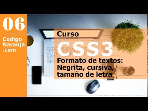 Curso CSS - Formatos De Texto: Negrita, Cursiva, Tamaño, Fuente, Etc