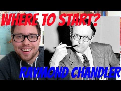 Raymond Chandler I Where to Start?