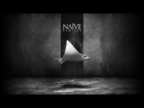 NAÏVE - Remixes - FULL ALBUM