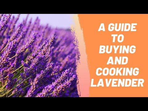 A Guide To Buying And Cooking Lavender