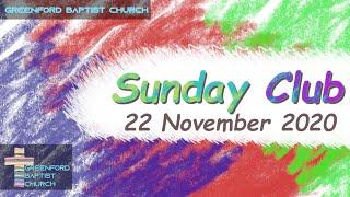 Greenford Baptist Church Sunday Club -22 November 2020