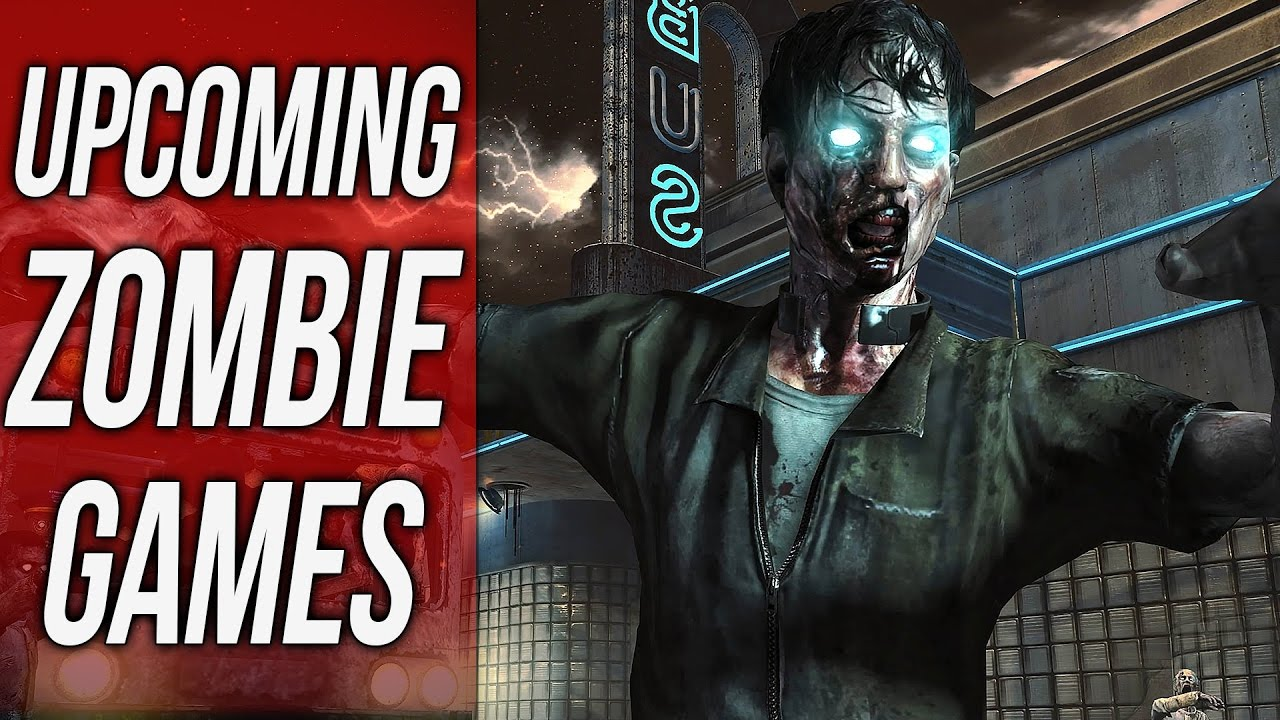 Upcoming Zombie Games 2017 2018 Ps4 Xbox One Youtube