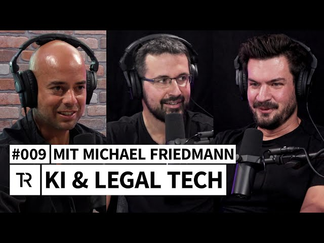 #009 Künstliche Intelligenz & Legal Tech - mit Michael Friedmann (frag-einen-anwalt.de & 123recht)