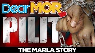"Dear MOR: ""Pilit"" The Marla Story 03-18-18"