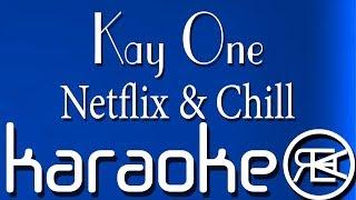 Kay One - Netflix Chill | Karaoke Lyrics | ft. Mike Singer