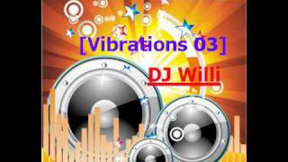 Vibrations 03 - Minimal - Tech House Remix - DJ Willi