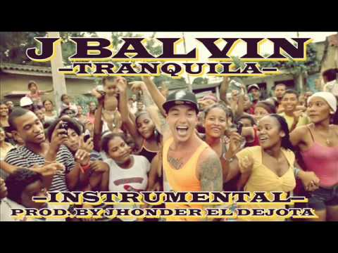 J BALVIN - TRANQUILA (MP3 DESCARGAR INSTRUMENTAL 99% COMPLETA LETRA) flp
