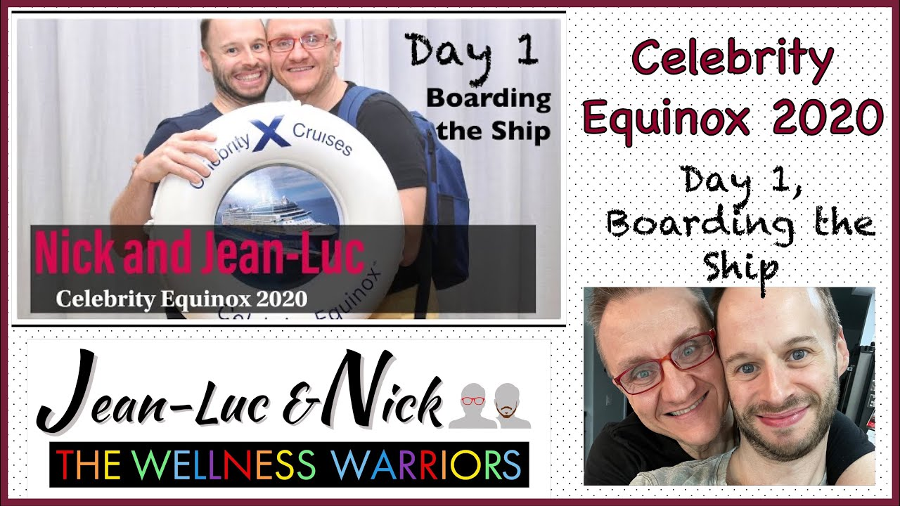 Celebrity Equinox 2020: Day 1, Boarding the Ship