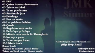 17. - (Bonus track) Triste realidad remix - JMK Sinner (Amor, lucha y compromiso 2011)