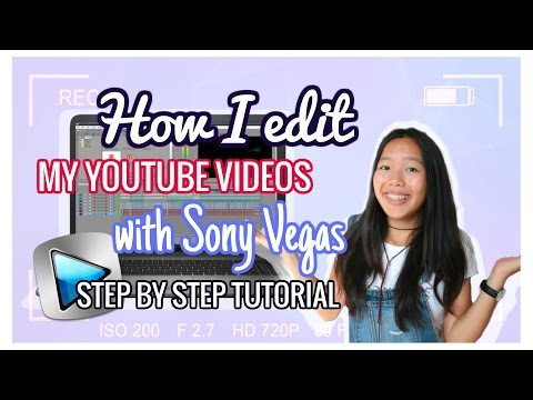 How I Edit My YouTube Videos With Sony Vegas! Tutorial: Basics, Overlays, Color Correcting