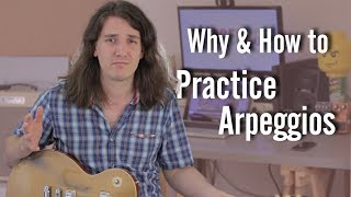 Why and How to Practice Arpeggios - AxeTuts Lesson
