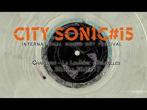 City Sonic #15 - International Sound Art Festival 2017 - Teaser