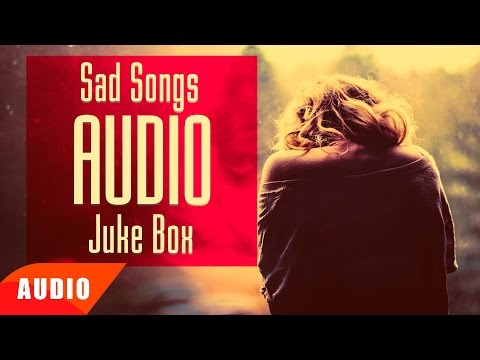Sad Songs | Audio Jukebox | Punjabi Song Collection | Speed Records