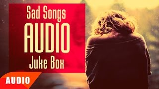 Sad Songs | Audio Jukebox | Punjabi Song Collection | Speed Records