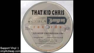 """That Kid Chris """"Jus Keep on Pressin"""