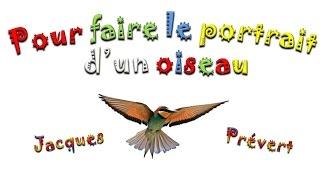 Pour faire le portrait d'un oiseau de Jacques Prévert