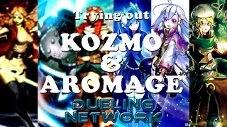 Dueling Network: KOZMO & AROMAGE - Trying Them Out! Yugioh