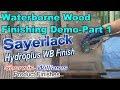 SAYERLACK Hydroplus AF71 Series Wood Finishing Demo Part 1