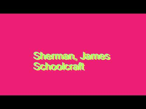 How to Pronounce Sherman, James Schoolcraft
