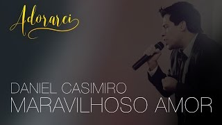 Baixar Daniel Casimiro - Maravilhoso Amor - Live Session 4K