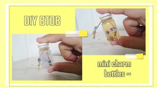 DIY KPOP 비투비 BTOB mini charm bottles ~