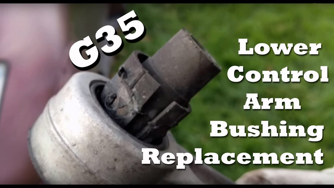 2005 Infiniti G35 Lower Control Arm Bushing Replacement