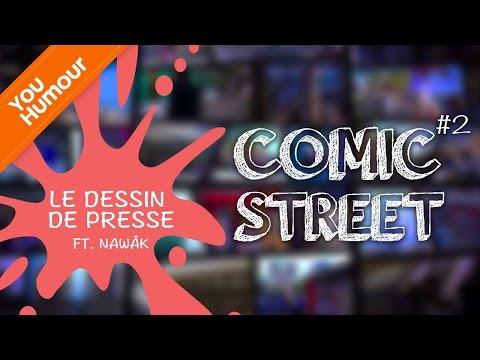 COMIC STREET - Le dessin de presse ft. Nawâk